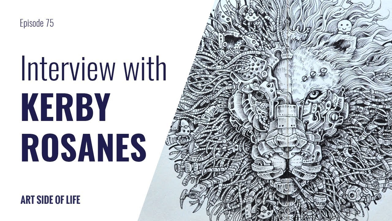 Ep75 Kerby Rosanes On Why You Should Never Quit Drawing